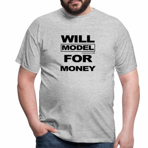 will model for money - Männer T-Shirt
