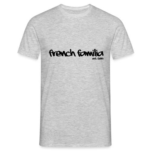 French Familia Schriftzug - Männer T-Shirt