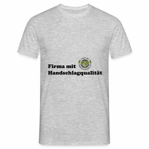 Handschlagqualität Text schwarz - Männer T-Shirt