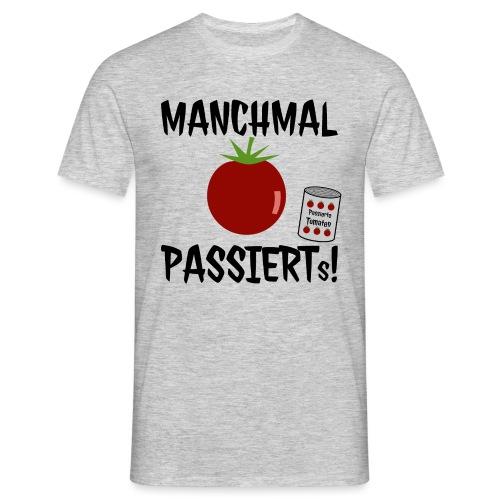 Hobby Küche Kochen Sprüche Lustig Tomate Passiert - Männer T-Shirt