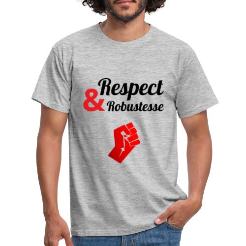 - Respect & Robustesse - T-shirt Homme