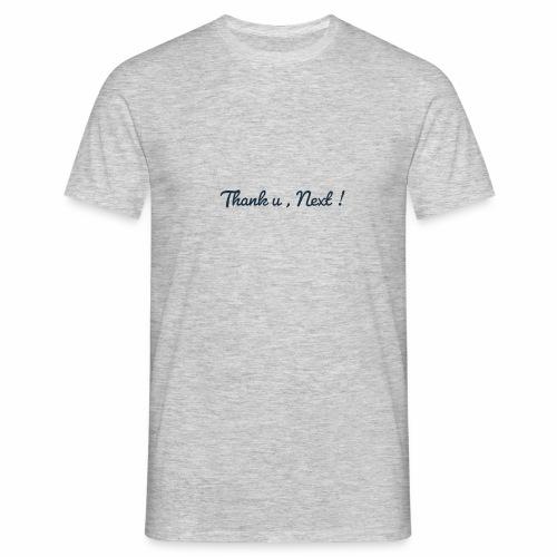 Thank u , Next ! - Mannen T-shirt