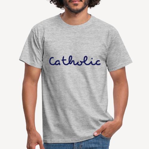 CATHOLIC - Men's T-Shirt