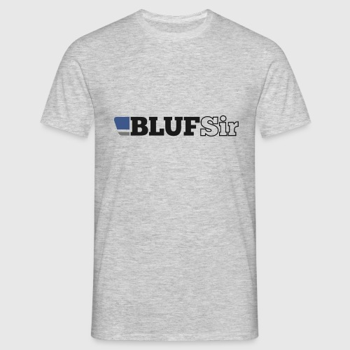 BLUF Sir - Men's T-Shirt