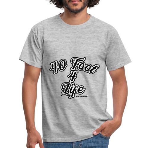 40 foot 4 life - Men's T-Shirt