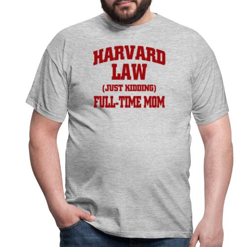 harvard law just kidding - Koszulka męska
