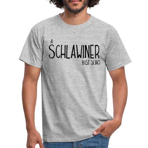 aSCHLAWINERbistscho - Männer T-Shirt