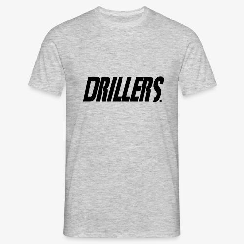 Drillers   BlackText - Men's T-Shirt