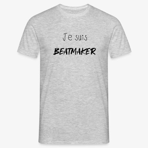 Je suis BEATMAKER (black) - T-shirt Homme