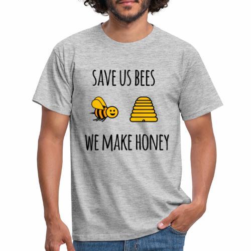 Save us bees we make honey - Men's T-Shirt