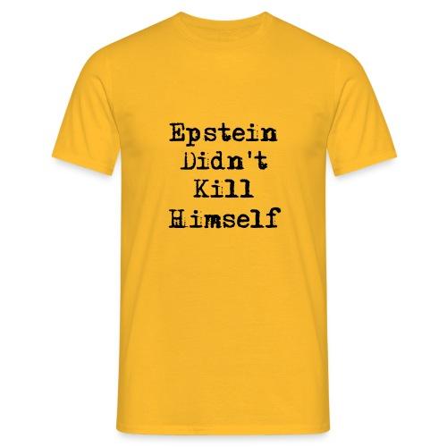 Epstein didn't kill himself - Miesten t-paita