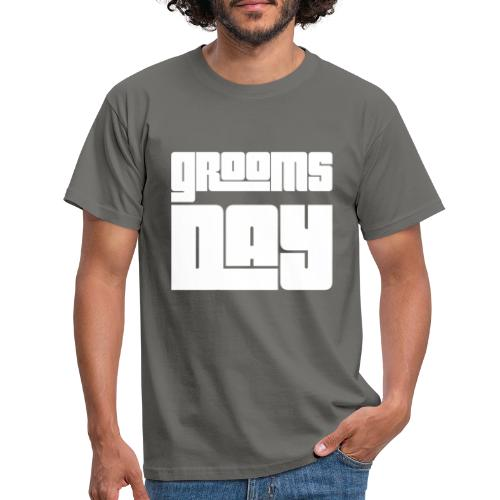 GroomsDay white - Männer T-Shirt