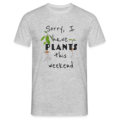 Sorry, I have plants this weekend - black - Männer T-Shirt