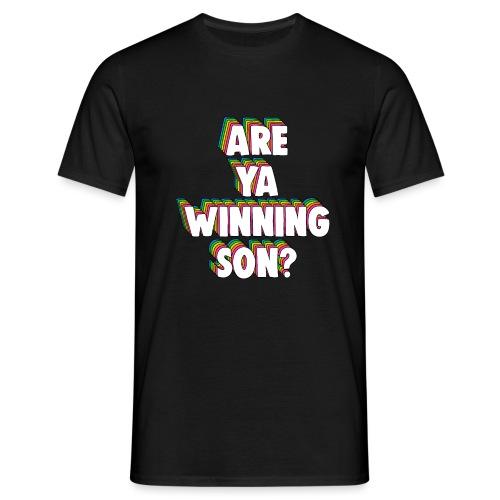 Are Ya Winning, Son? Meme - Men's T-Shirt
