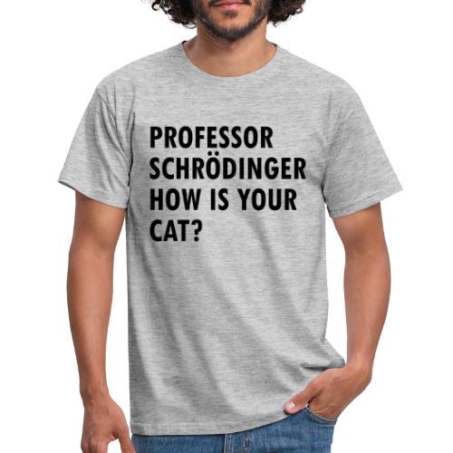 Schroedingers cat - Men's T-Shirt
