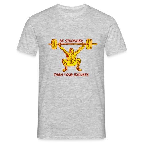 Be Stronger Than Your Excuses - Maglietta da uomo