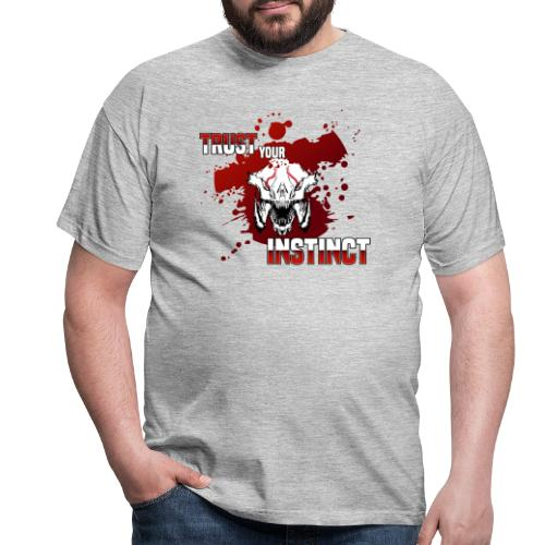 Trust your Instinct - Männer T-Shirt