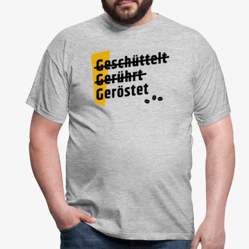 3G-Regel Kaffee - geschüttelt gerührt geröstet - Männer T-Shirt