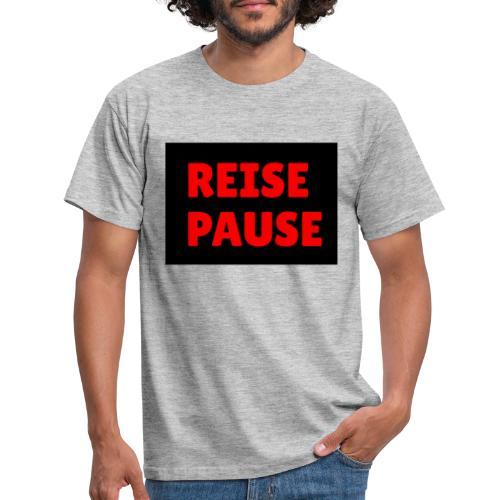 Reisepause - Männer T-Shirt