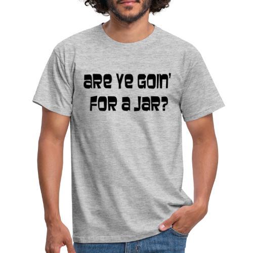 going for a jar - Men's T-Shirt