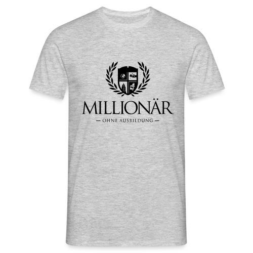 Millionär ohne Ausbildung Jacket - Männer T-Shirt