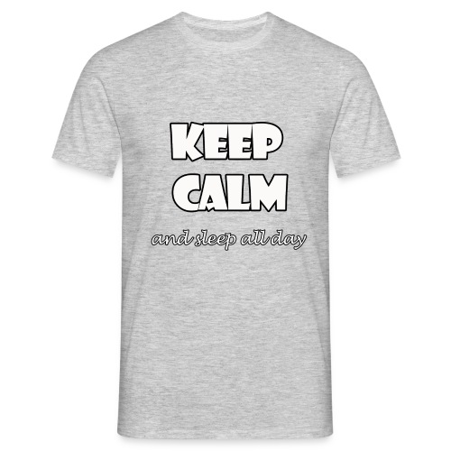 Keep Calm and sleep all day - Camiseta hombre