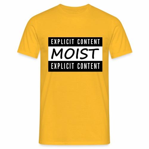 Moist2 - Men's T-Shirt