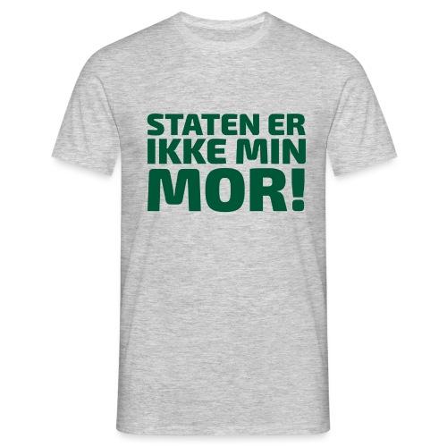Staten er ikke min mor! - Herre-T-shirt