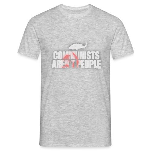 Communists aren't People (White) - Men's T-Shirt