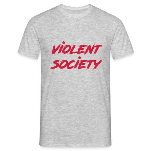 Violent Society - Männer T-Shirt