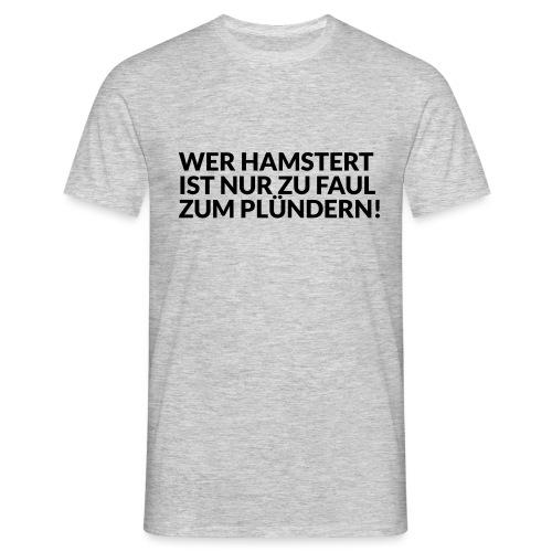 HAMSTERN & PLÜNDERN - Männer T-Shirt