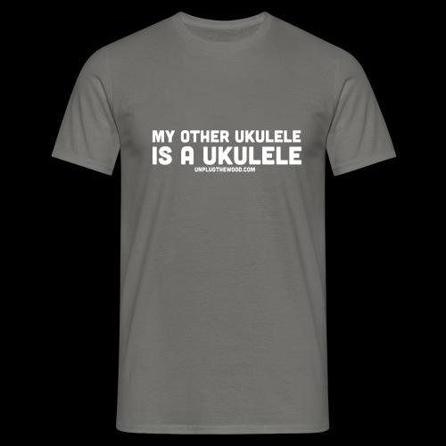 My other ukulele - Men's T-Shirt
