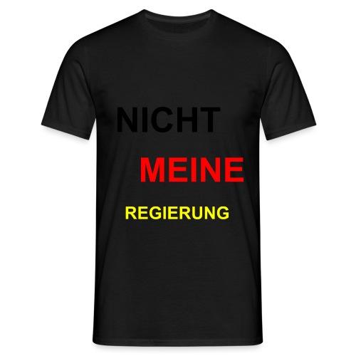 NICHT MEINE REGIERUNG - Männer T-Shirt