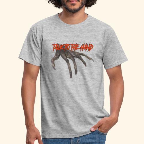 Talk To The Hand - Mannen T-shirt