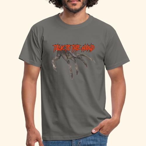 Talk To The Hand - Mannen T-shirt