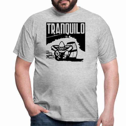 Tranquilo - Mannen T-shirt