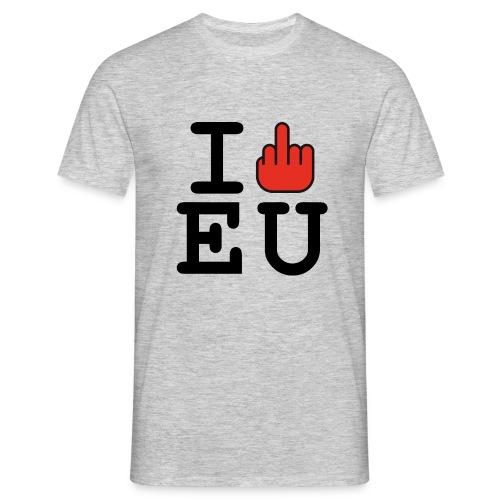 i fck EU European Union Brexit - Men's T-Shirt