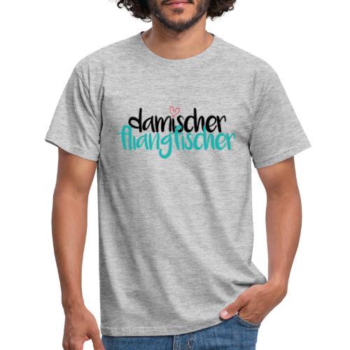 Damischer Doagfischer - Männer T-Shirt