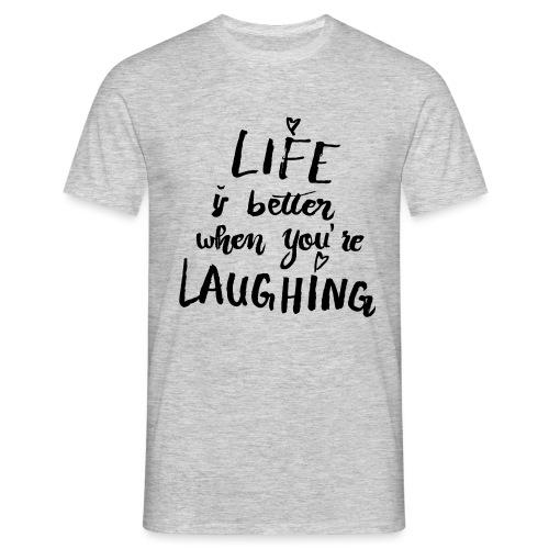 Life is better - Männer T-Shirt