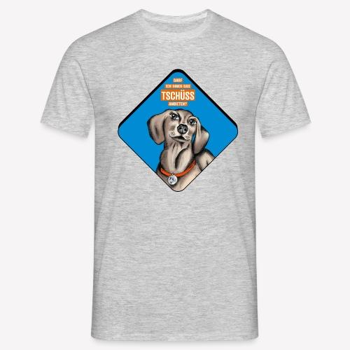 Dackel – Darf ich Ihnen das TSCHÜSS anbieten? - Männer T-Shirt