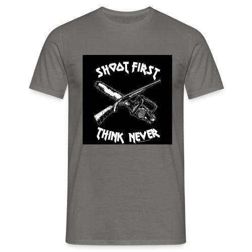shoot first think never - Männer T-Shirt
