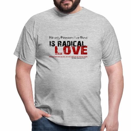 Radikale Liebe black - Männer T-Shirt