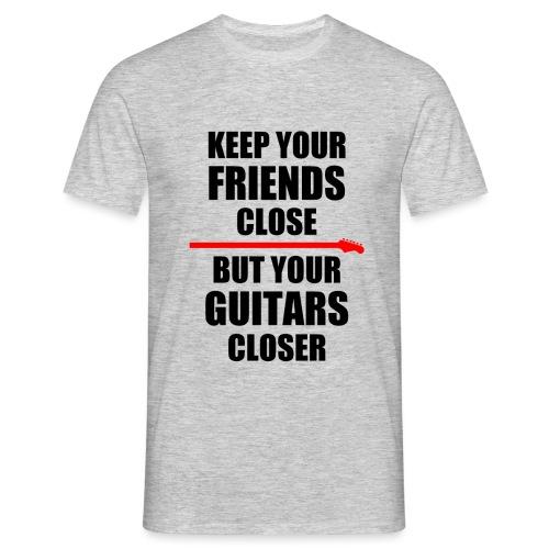 Keep Your Guitars Very Close 2 - Men's T-Shirt