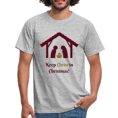KEEP CHRIST IN CHRISTMAS - Men's T-Shirt