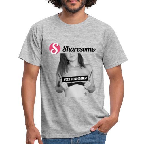 Sharesome fuck censorship - Men's T-Shirt