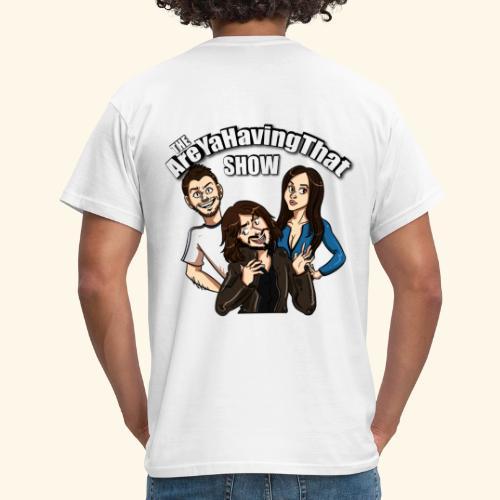 AreYaHavingThat Show - Men's T-Shirt