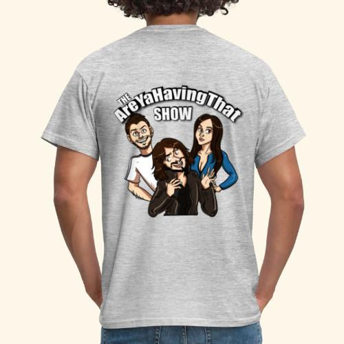 AreYaHavingThat Show - Men's T-Shirt