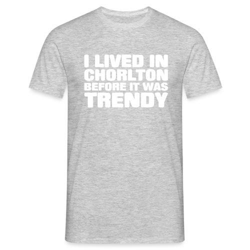 I lived in Chorlton - Men's T-Shirt