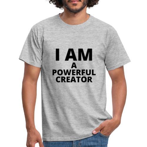 I AM A POWERFUL CREATOR - Männer T-Shirt