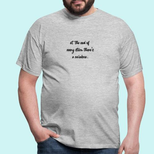 At The End Of Every Storm There's A Rainbow - Men's T-Shirt